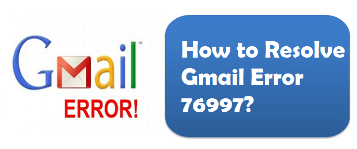 How-to-fix-Gmail-Error-76997